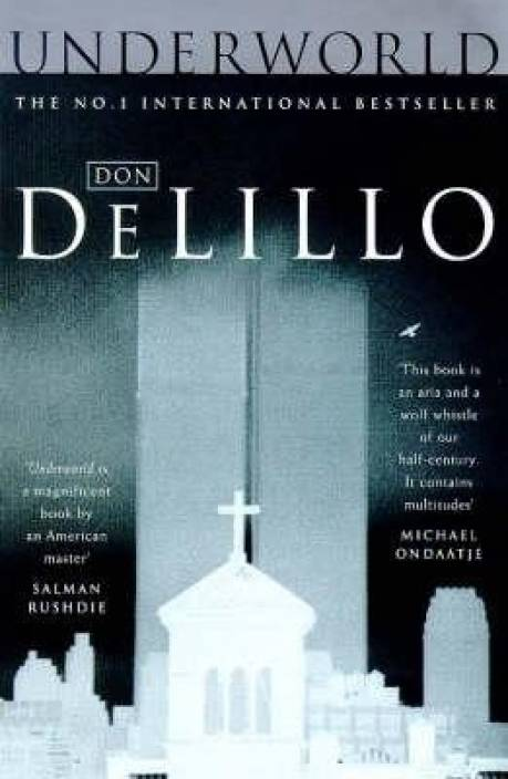 The Most Challenging Books - Underworld by Don Delillo