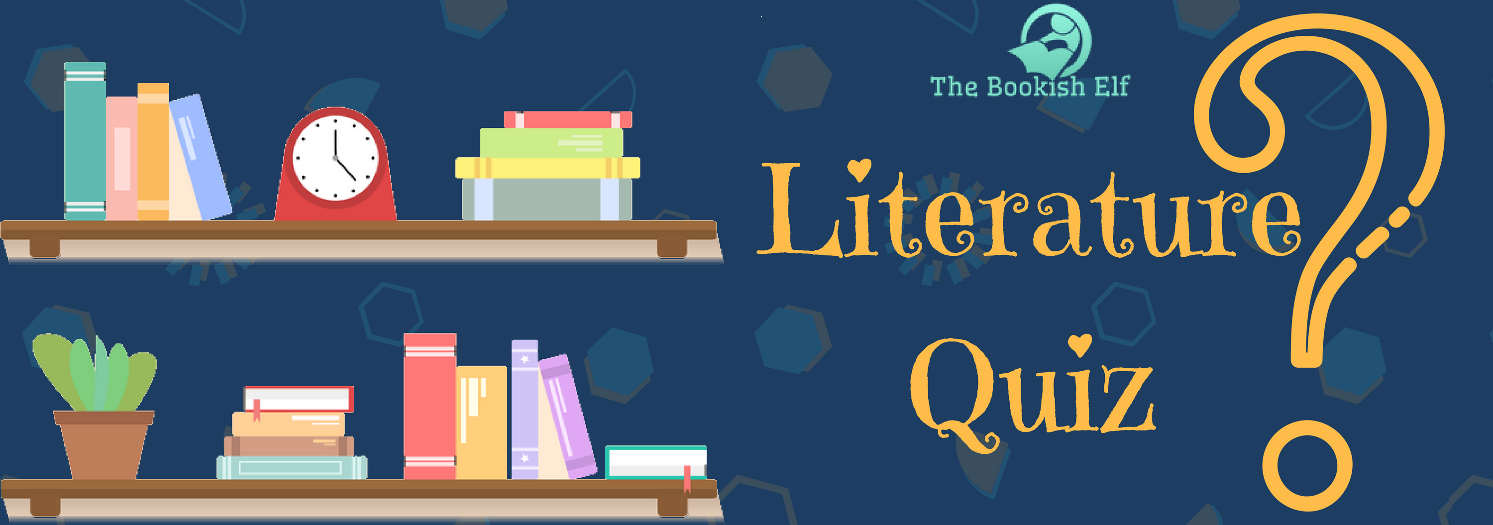 Literature Quiz | The Bookish Elf