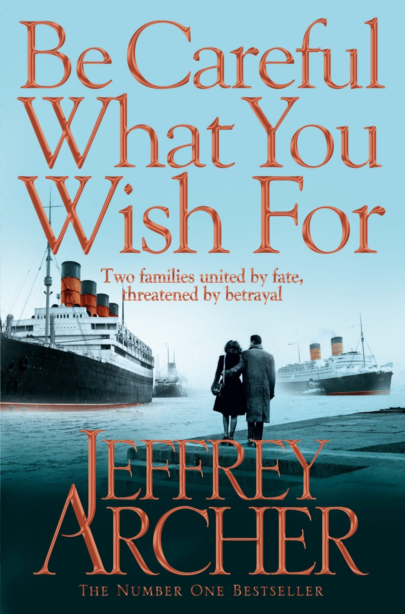 Be Careful What You Wish For - Clifton Chronicle #4 by Jeffrey Archer
