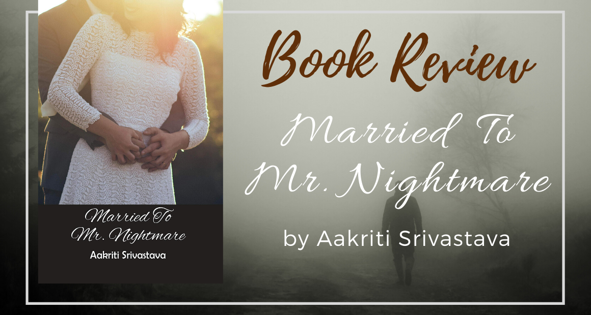 Married To Mr Nightmare By Aakriti Srivastava A Raw Romance Journey If you want to send a personal true story of yours, please send. married to mr nightmare by aakriti
