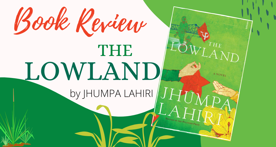 The Lowland by Jhumpa Lahiri - Book Review