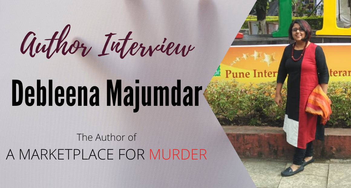 Author Interview: Debleena Majumdar   The Author of A Marketplace for Murder