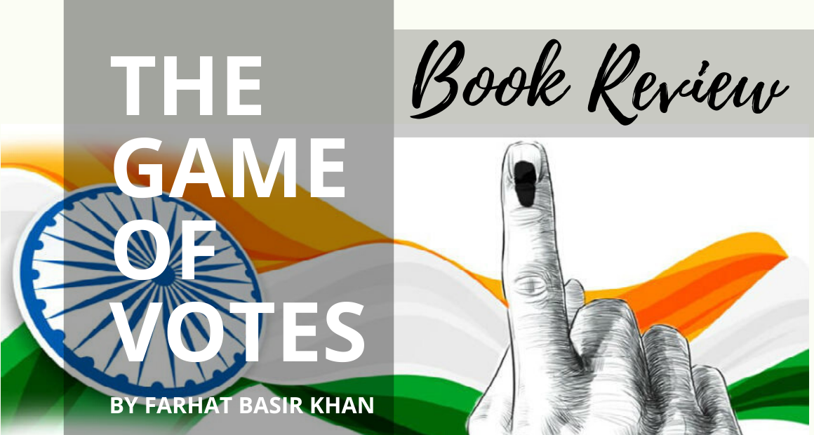 Book Review - The Game Of Votes by Farhat Basir Khan