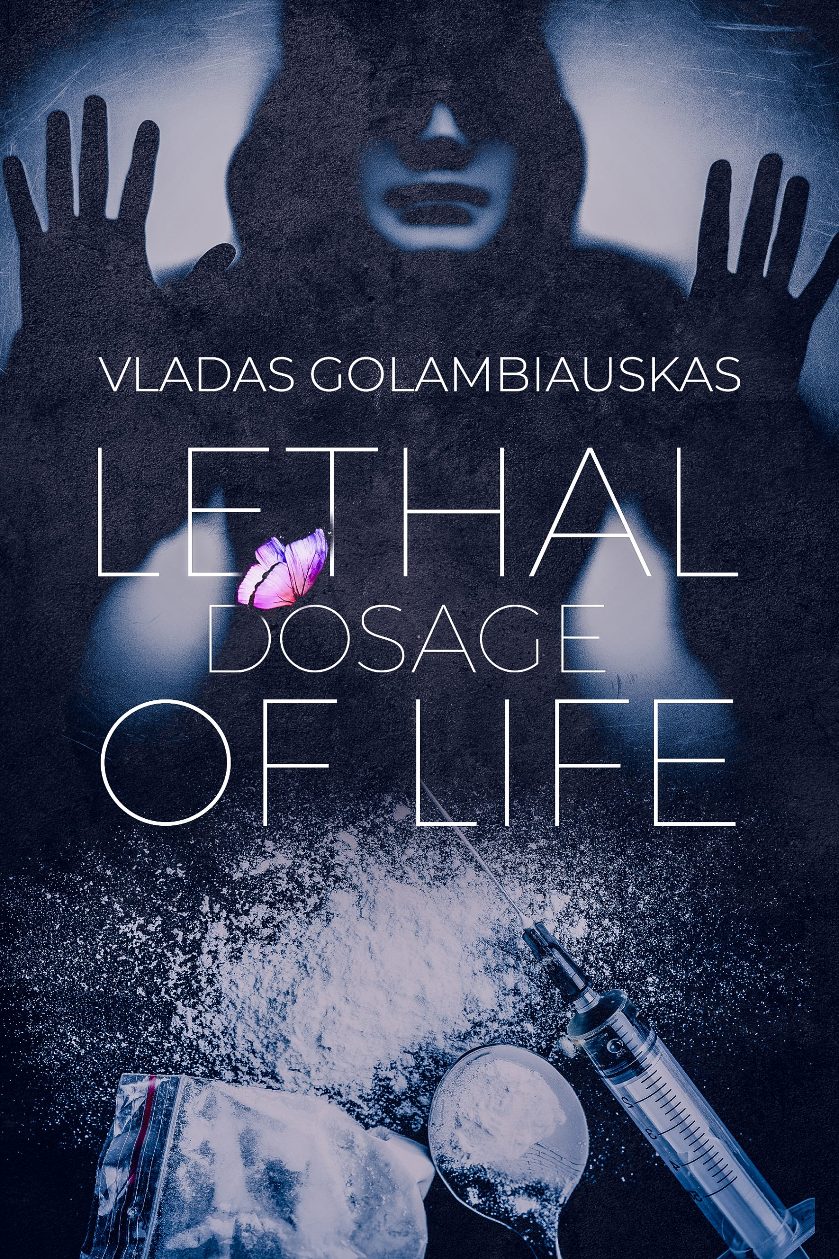 Book Review - Lethal Dosage of Life by Vladas Golambiauskas
