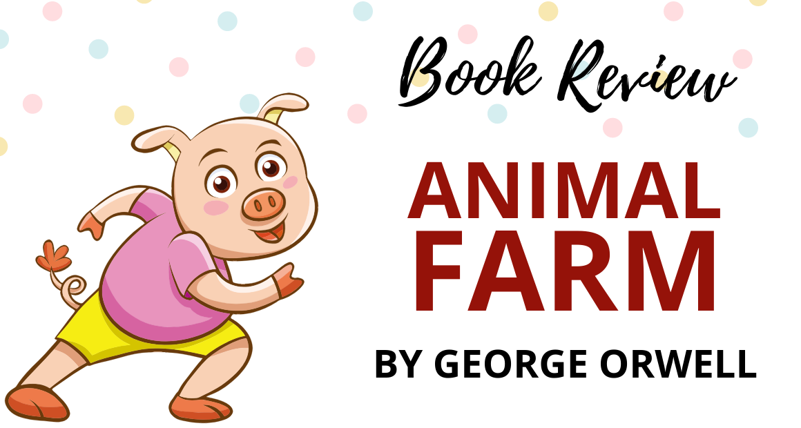 Animal Farm By George Orwell Book Review By The Bookish Elf