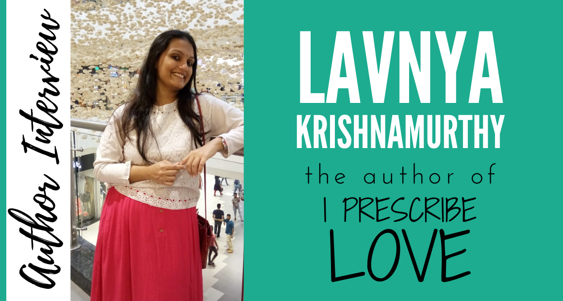 Author Interview - Lavnya Krishnamurthy - The Author of I Prescribe Love