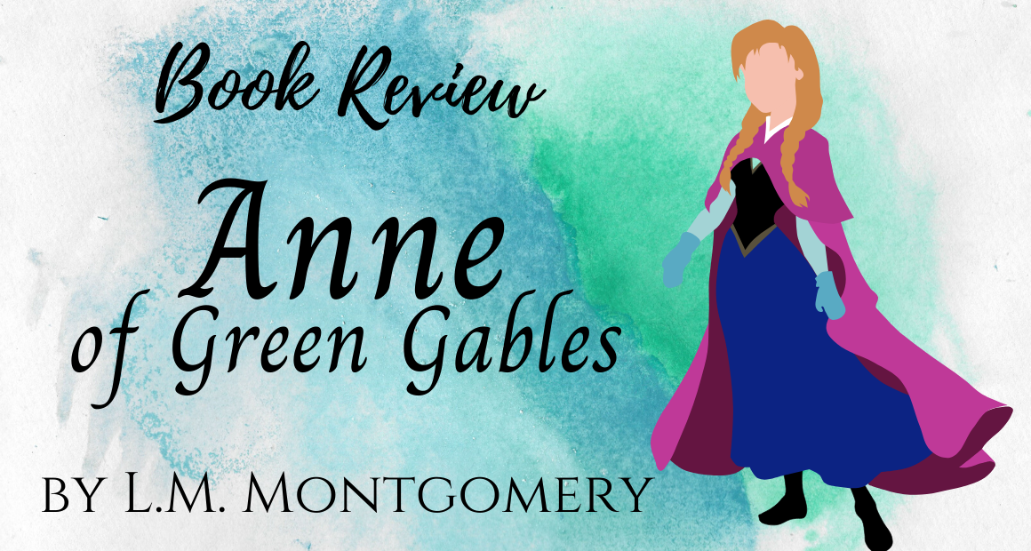 Book Review - Anne of Green Gables by L.M. Montgomery