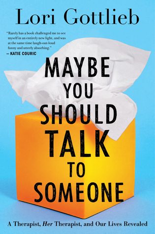 Book Review - Maybe You Should Talk to Someone by Lori Gottlieb