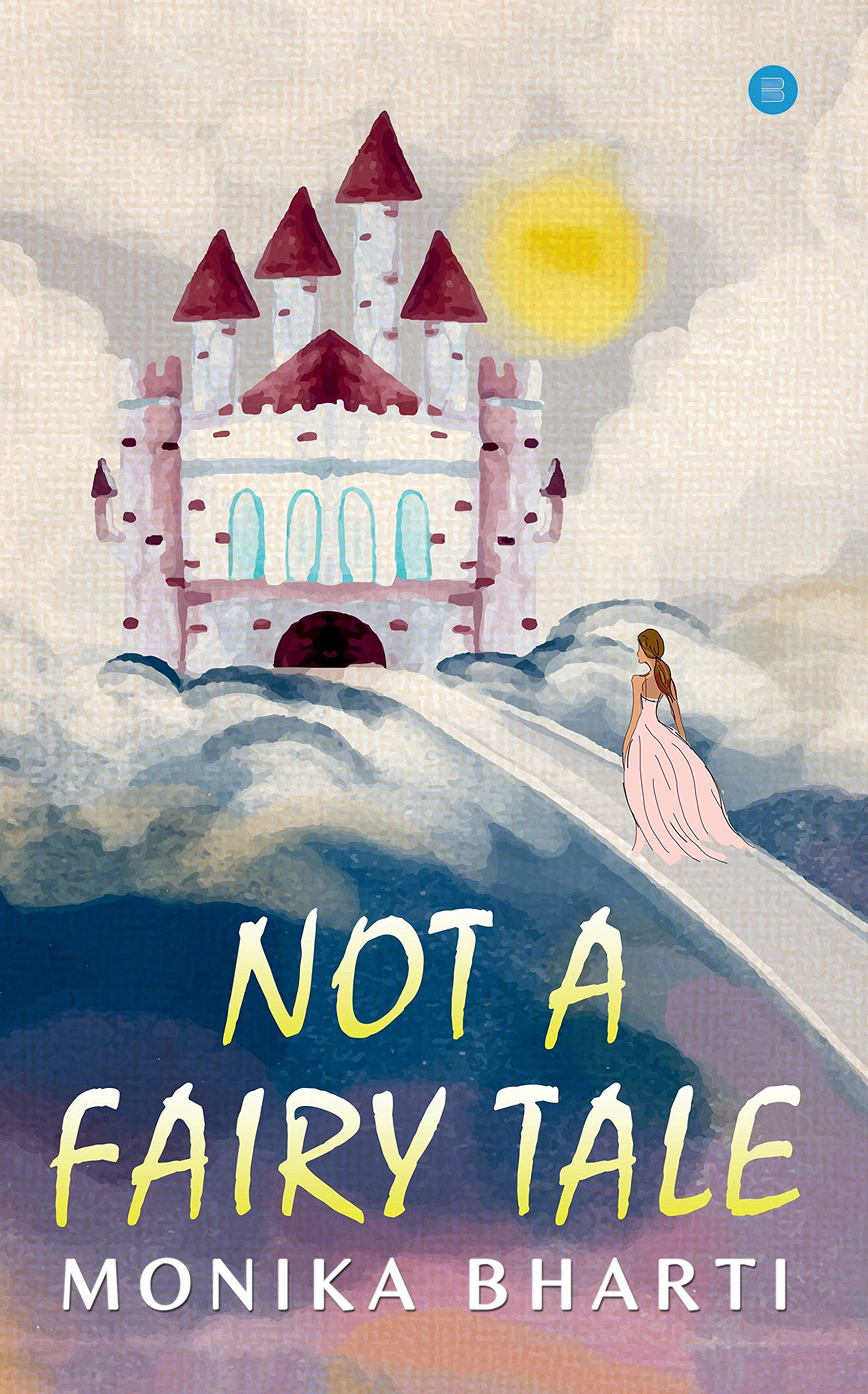 Book Review - Not A Fairytale by Monika Bharti
