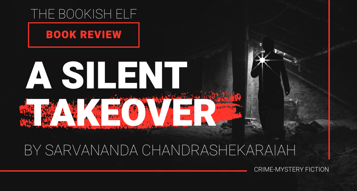 Book Review - A Silent Takeover by Sarvananda Chandrashekaraiah