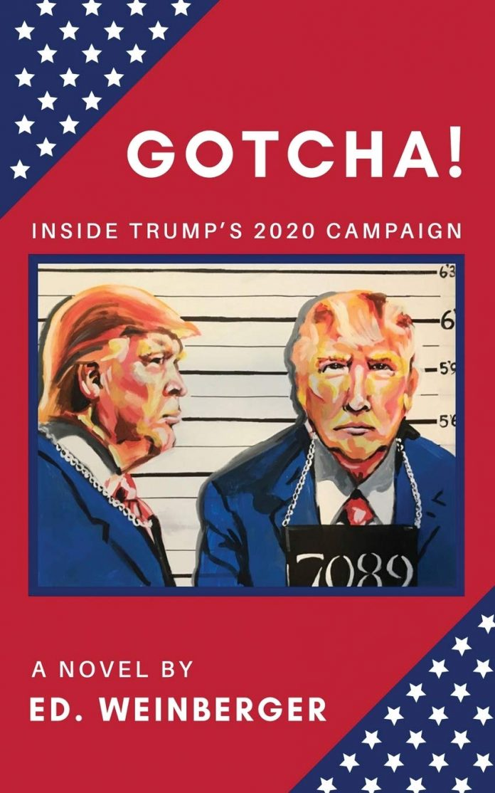 Book Review - GOTCHA Inside Trump's 2020 Campaign by Ed. Weinberger