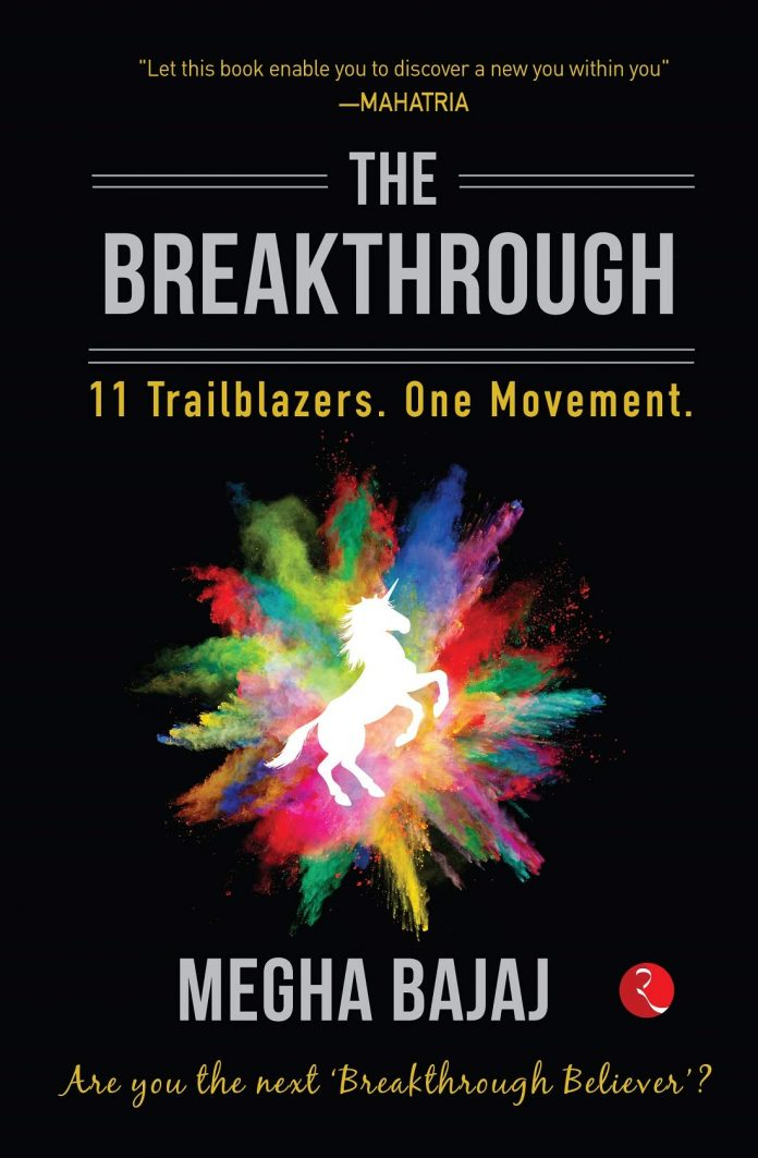 The Breakthrough - 11 Trailblazers. One Movement by Megha Bajaj