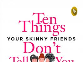Ten Things Your Skinny Friends Don't Tell You by Keerthi Yella