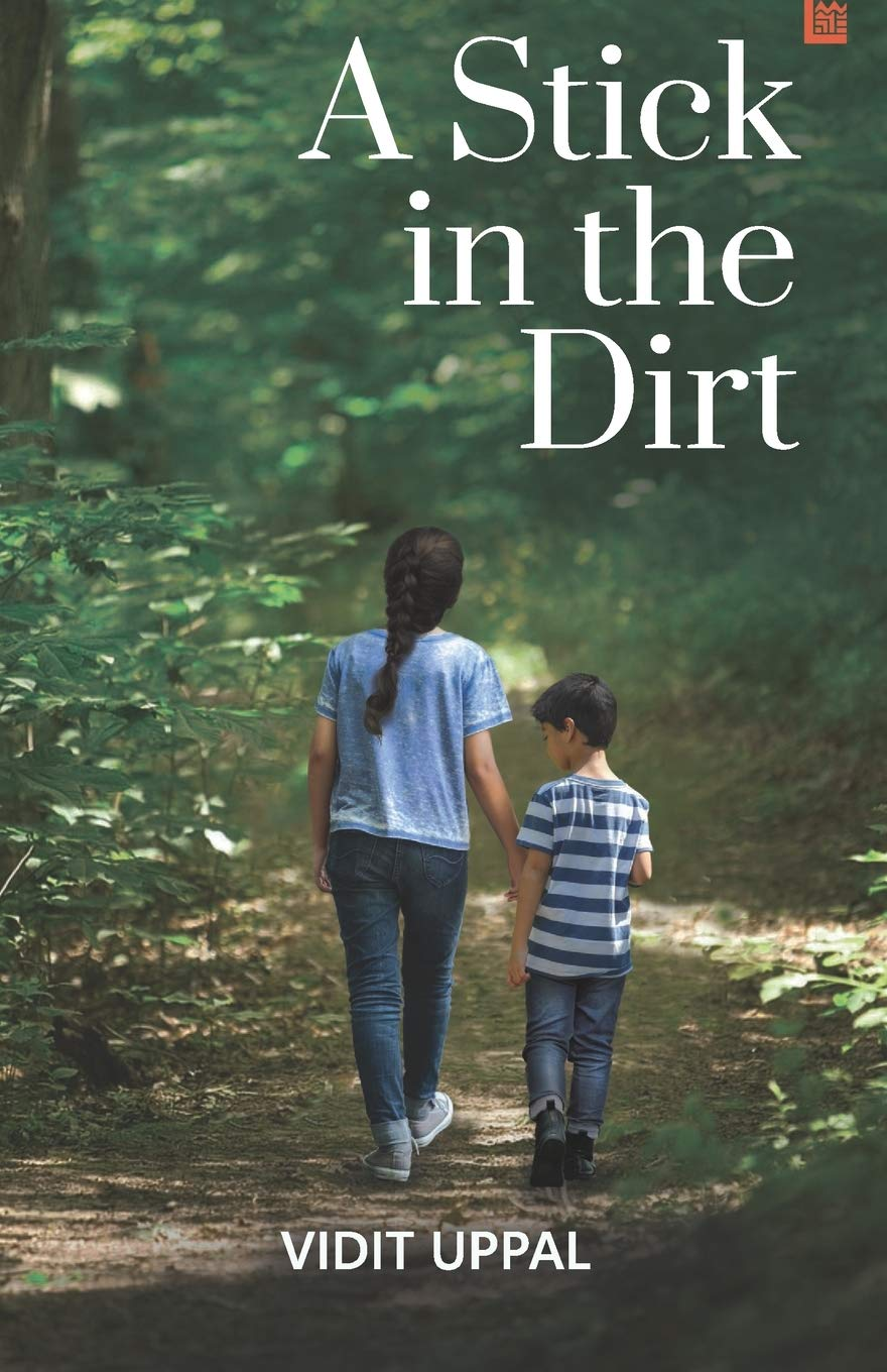 A Stick in the Dirt by Vidit Uppal