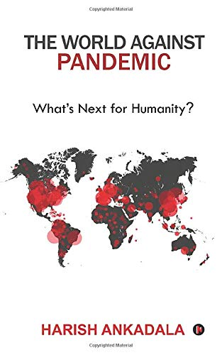 The World Against Pandemic by Harish Ankadala