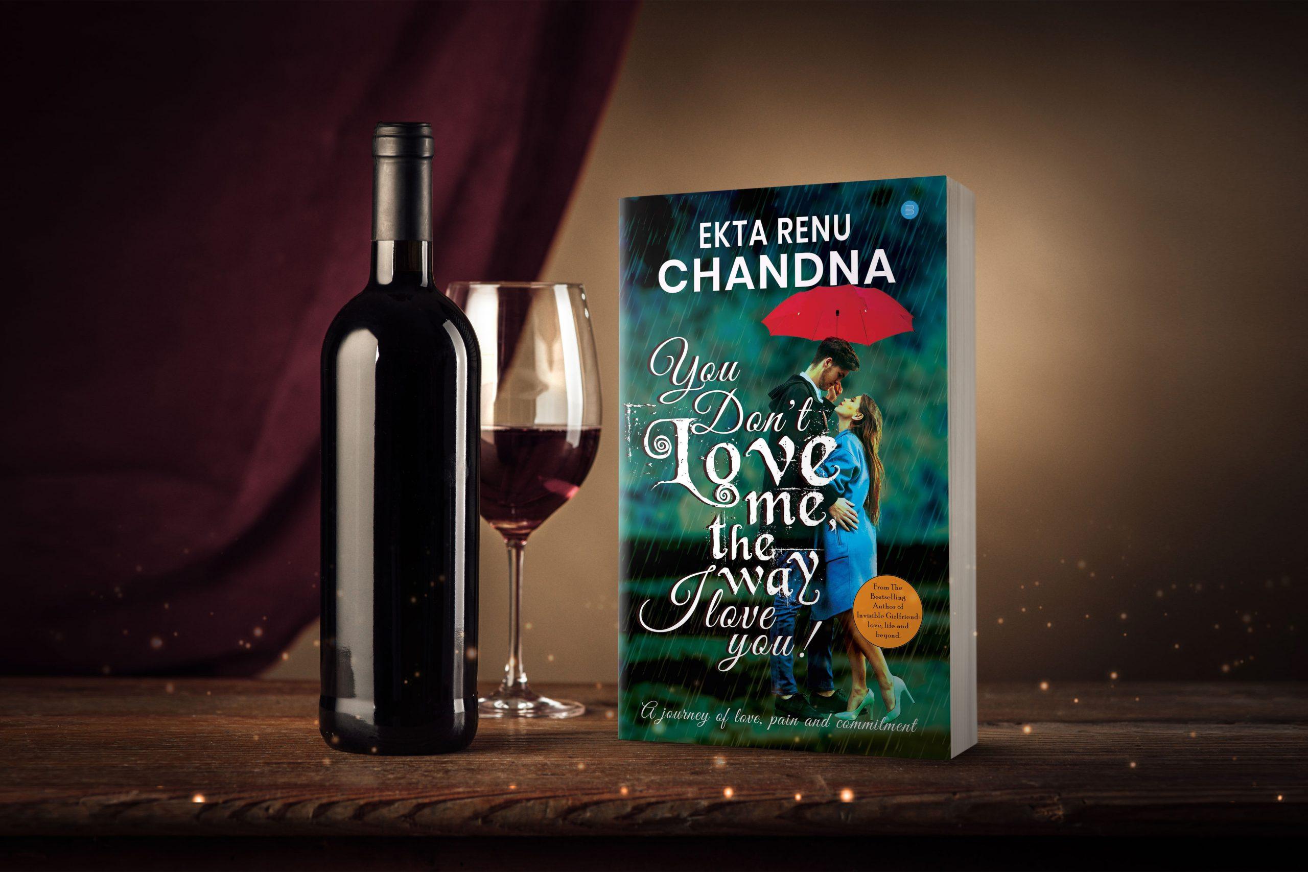 You don't love me the way I Love you! By Ekta Chandana