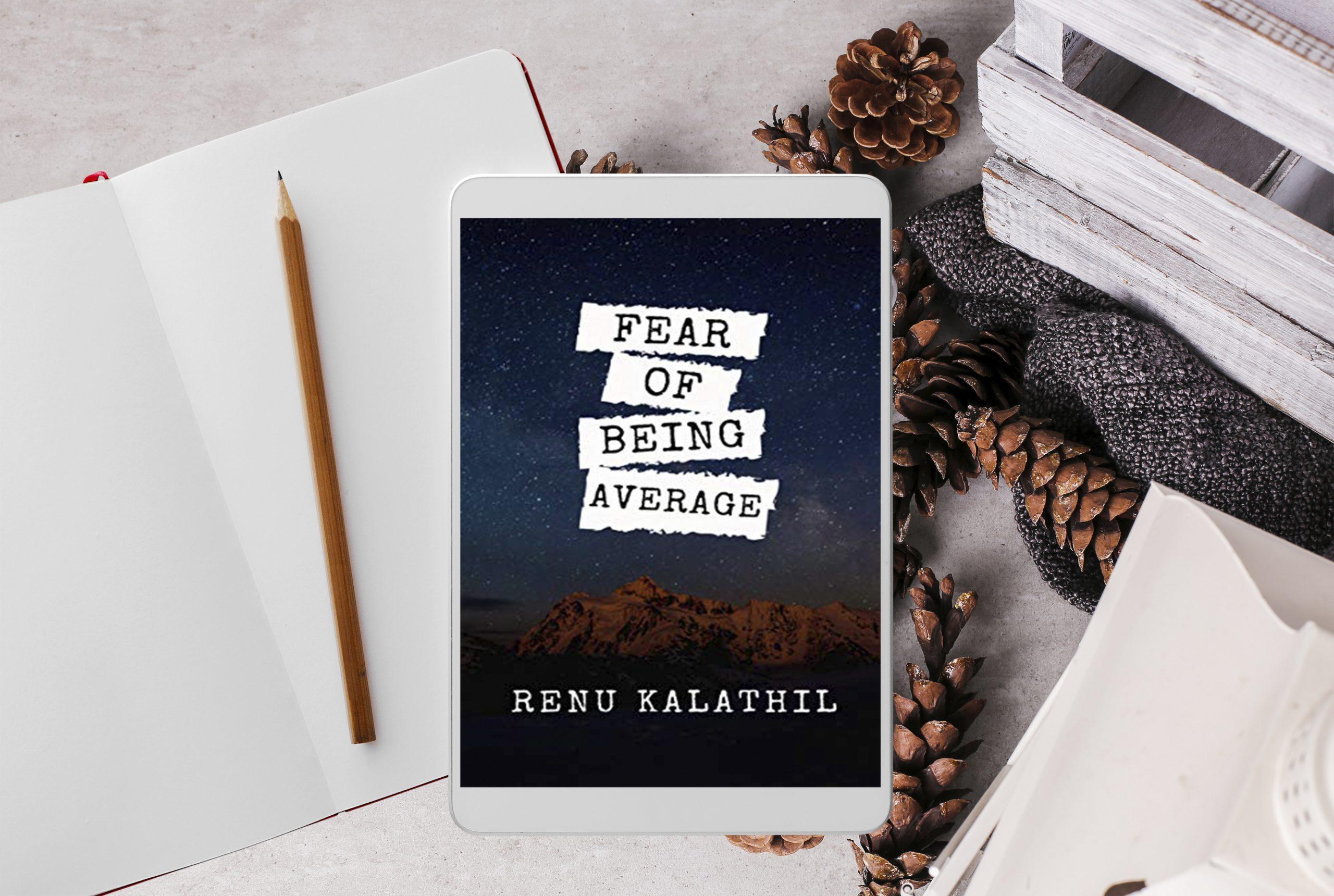 Fear Of Being Average by Renu Kalathil