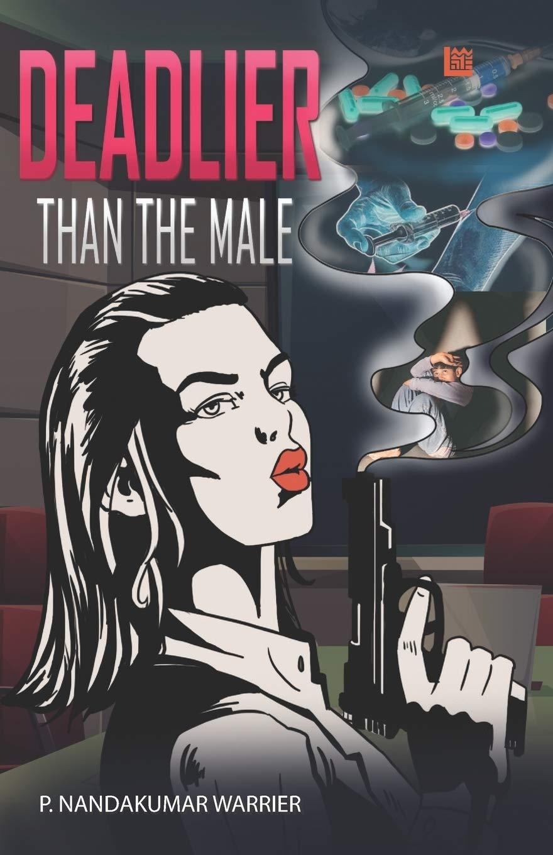 Deadlier than the Male by Nandakumar Warrier