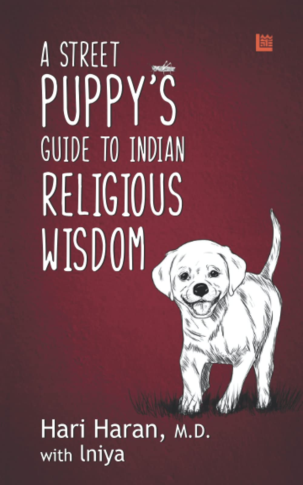 A Street Puppy's Guide to Indian Religious Wisdom by Dr Hari Haran