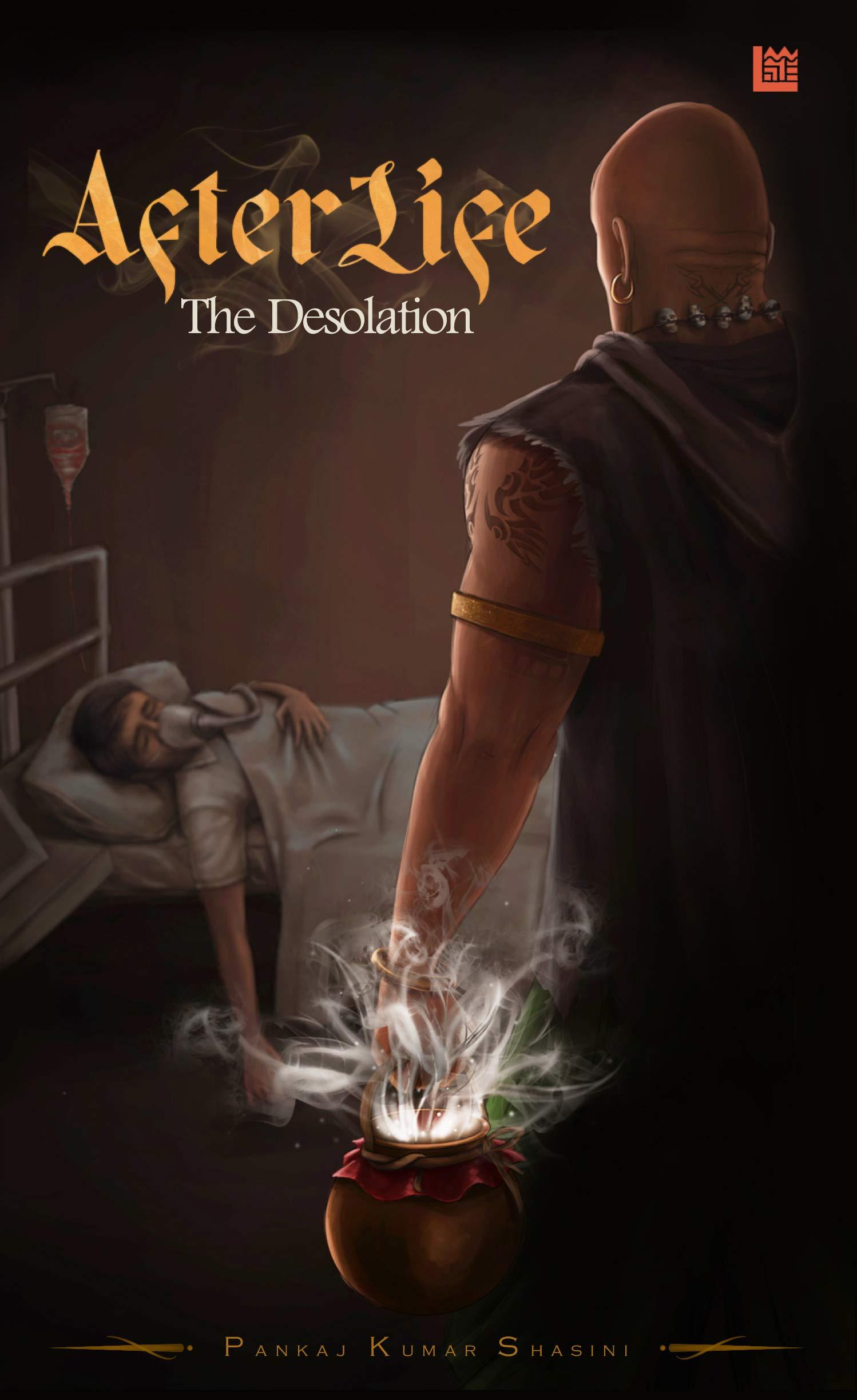 AfterLife - The Desolation by Pankaj Kumar Shasini