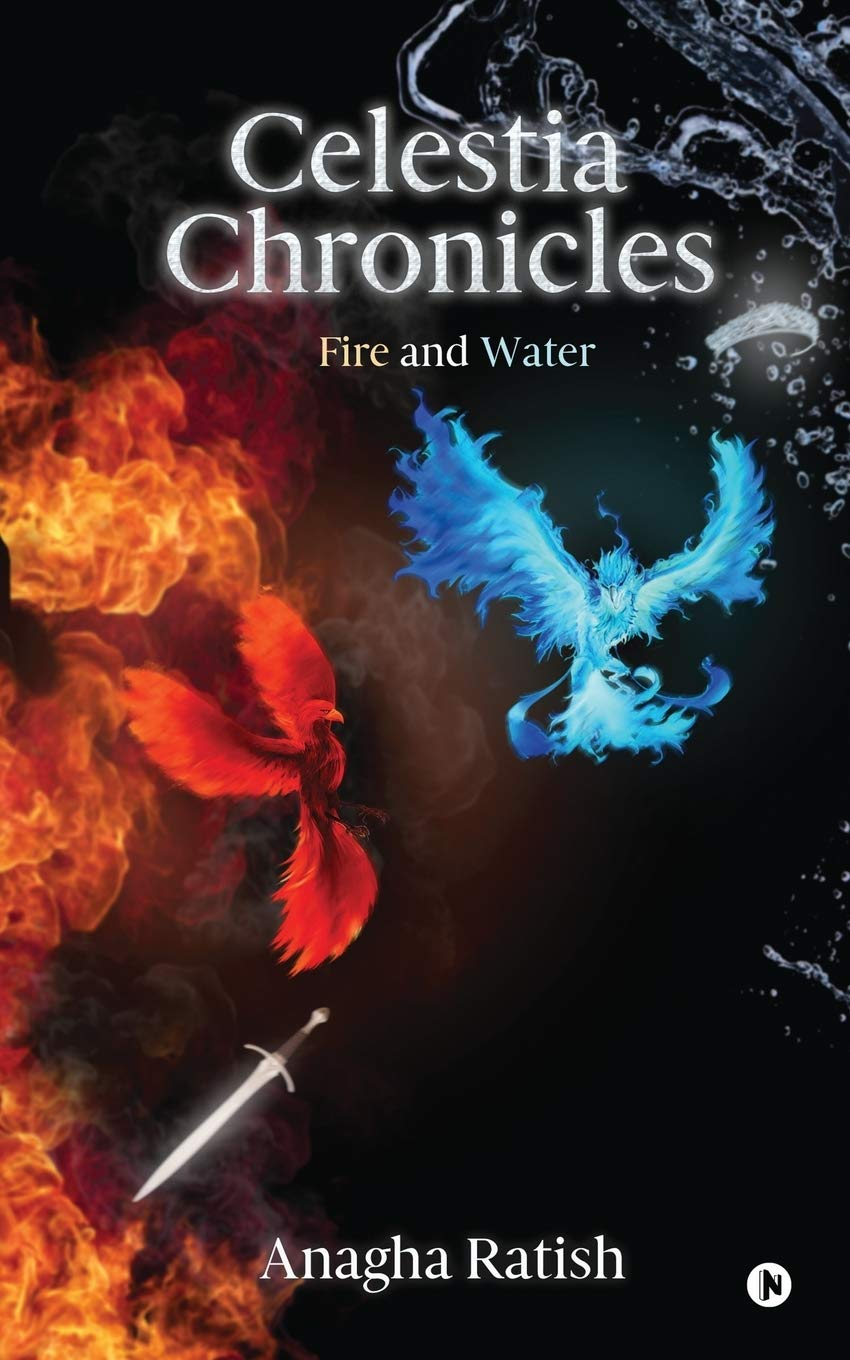 Celestia Chronicles - Fire and Water by Anagha Ratish