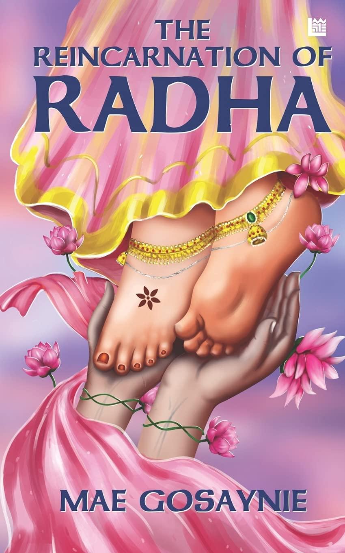 The Reincarnation Of Radha by Mae Gosaynie