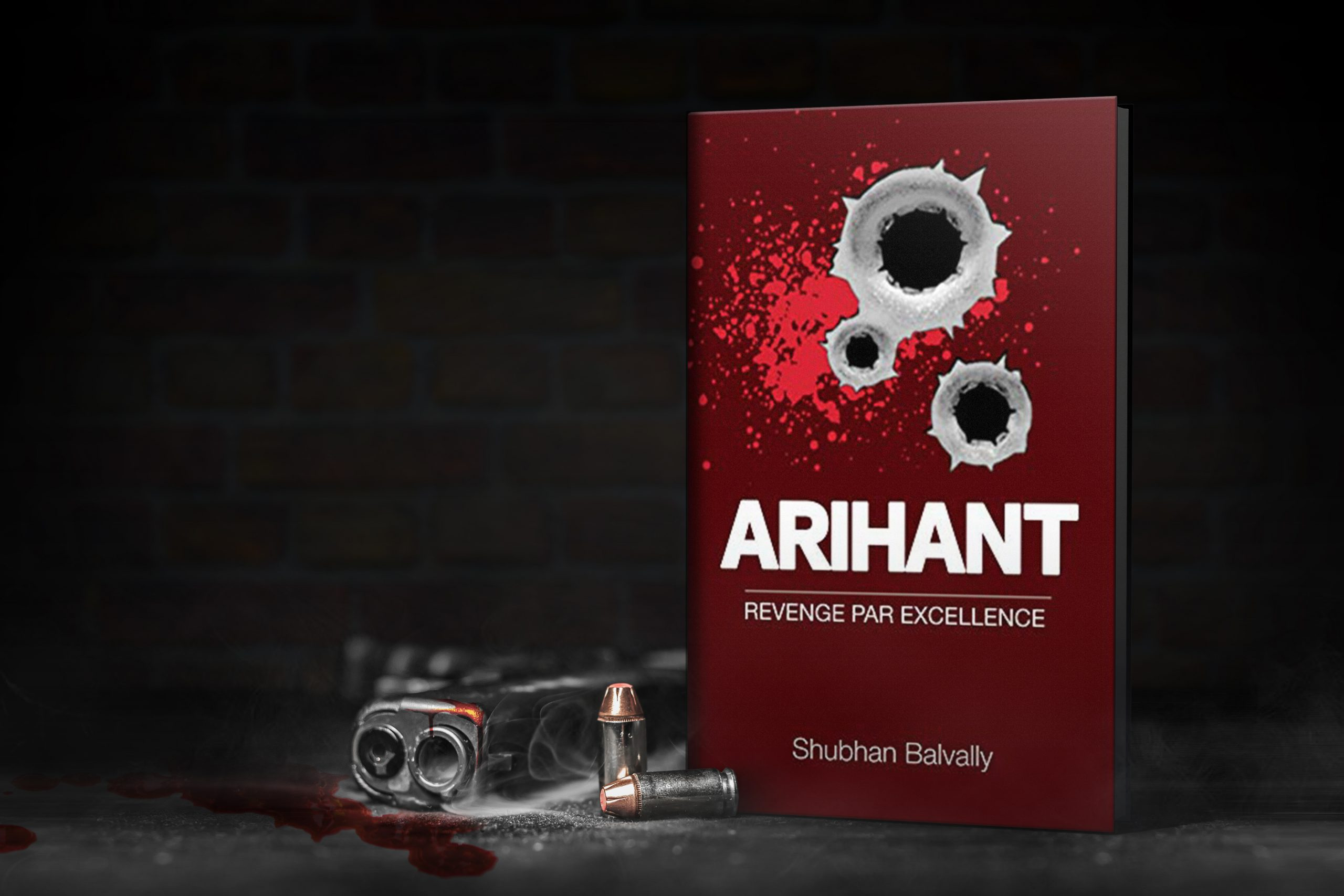 Arihant: Revenge Par Excellence by Shubhan Balvally