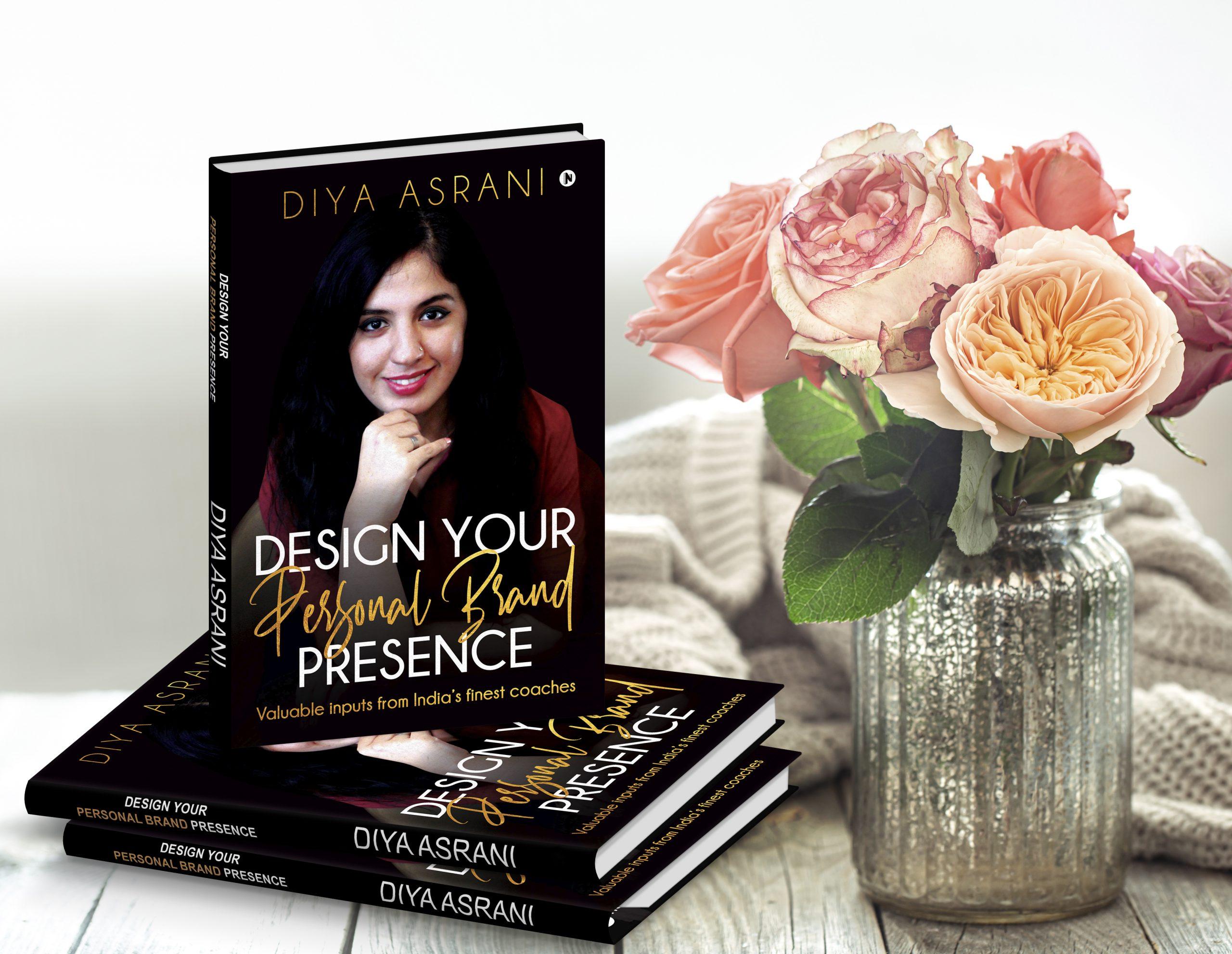 Design Your PERSONAL BRAND Presence by Diya Asrani