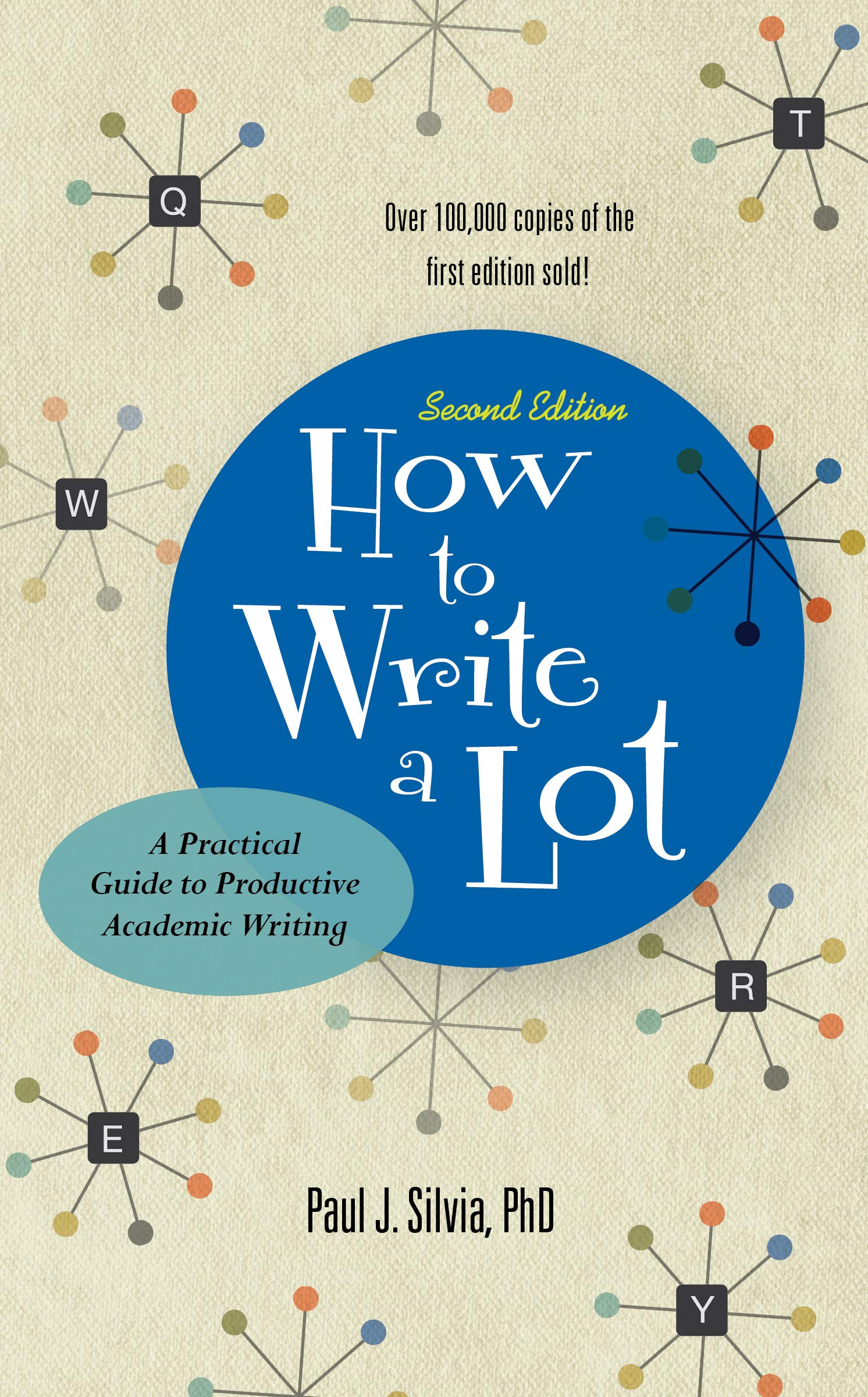 How to Write a Lot- A Practical Guide to Productive Academic Writing by Paul J. Silvia