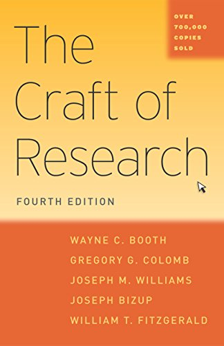 The Craft of Research, 4th Edition (Chicago Guides to Writing, Editing and Publishing) by Wayne C. Booth, Gregory G. Colomb, Joseph M. Williams, Joseph Bizup, William T. Fitzgerald